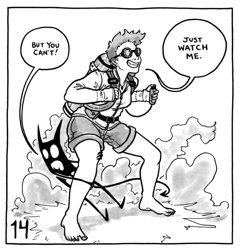 "Lucy is wearing goggles and a jetpack that has steam emanating from it. The demon clings to her leg and says, ""But you can't!"" Lucy says, ""Just watch me."""