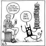 """Lucy is sitting with an ice cream cone while the demon holds a sandwich taller than itself. Lucy says, """"You're biting off more than you can chew."""" The demon says, """"I'VE GOT THIS."""""""