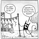 """Lucy has just made it through an obstacle course consisting of monkey bars, barbed wire, and a rock climbing wall. Her demon has moved the goalpost away from her. Lucy says, """"At last! Victory is mine--"""" Her demon says, """"Whoops, I moved the goalposts again."""""""