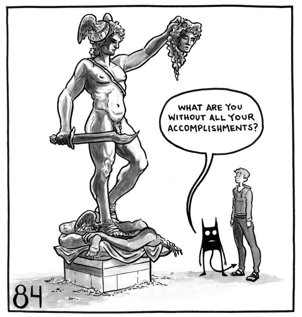 "Lucy and her demon are looking at a massive statue of Perseus holding the head of Medusa. The demon asks, ""What are you without all your accomplisments?"""