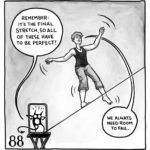 """Lucy is walking on a tightrope while her demon stands on one of the platforms. The demon says, """"Remember: it's the final stretch, so all of these have to be perfect!"""" Lucy replies, """"We always need room to fail."""""""