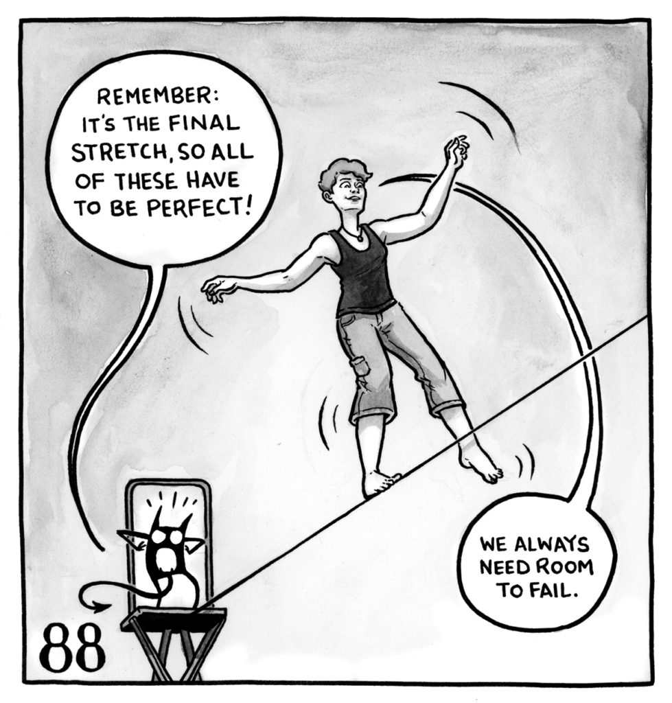 "Lucy is walking on a tightrope while her demon stands on one of the platforms. The demon says, ""Remember: it's the final stretch, so all of these have to be perfect!"" Lucy replies, ""We always need room to fail."""