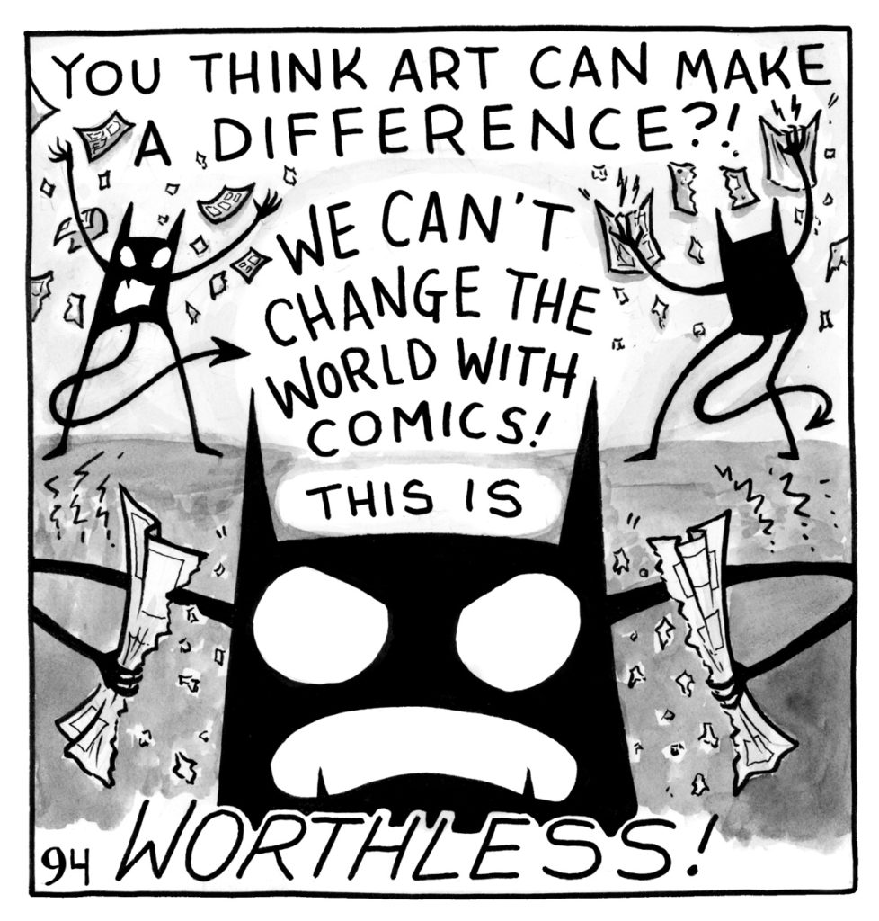 "The demon starts tearing apart comic pages, yelling, ""You think art can make a difference? We can't change the world with comics! This is WORTHLESS!"""