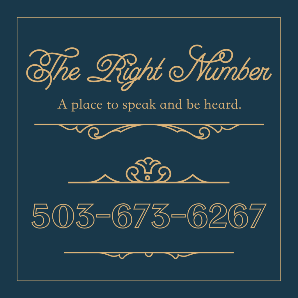 "A navy square with elegant gold lettering that reads ""The Right Number: a place to speak and be heard."" Underneath it is a number: 503-673-6267"