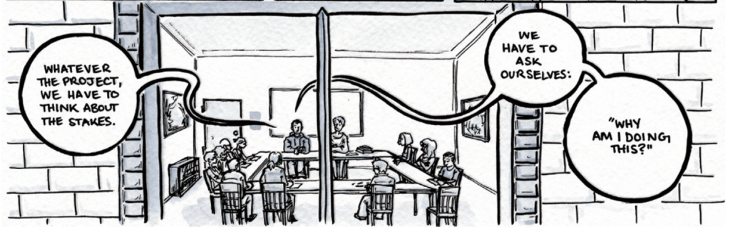 """An ink and watercolor comics panel showing a classroom full of students seen from outside the window. Dylan sits at the head of the classroom saying """"Whatever the project, we have to think about the stakes. We have to ask ourselves: why am I doing this?"""""""